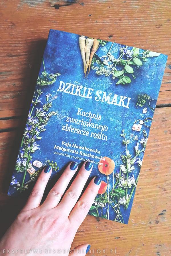 książka kucharska, chwasty, kaja nowakowska, małgorzata ruszkowska,